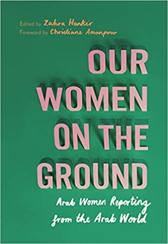 Our Women on the Ground edited by Zahra Hankir