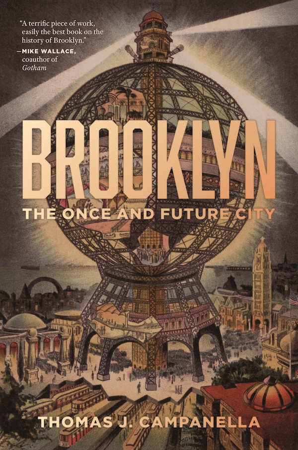 Brooklyn: the Once and Future City by Thomas Campanella