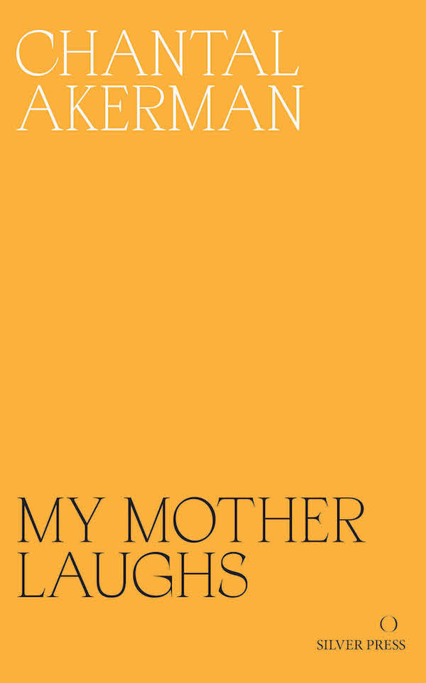 My Mother Laughs by Chantal Ackerman