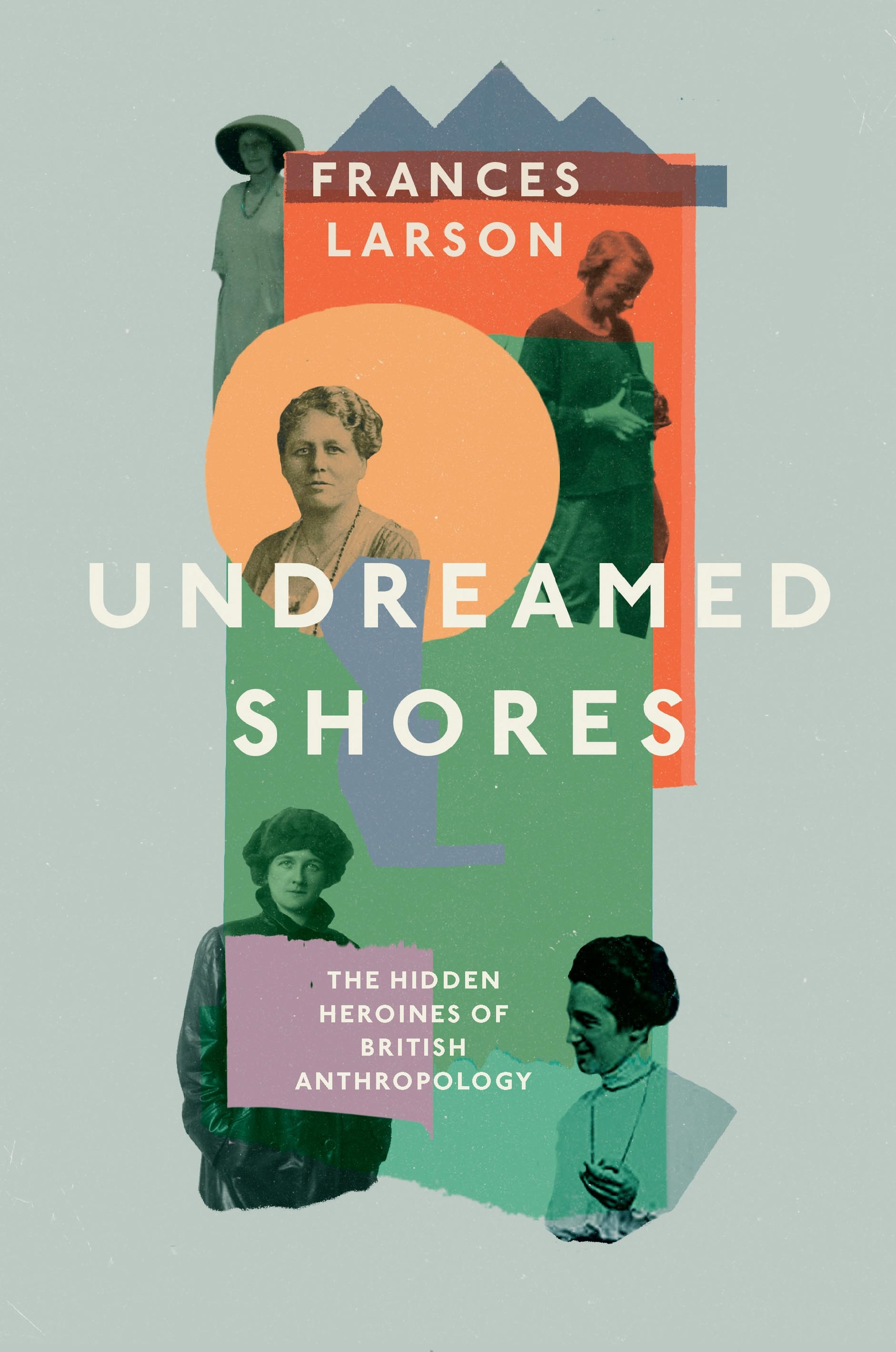 Frances Larson: Undreamed Shores cover