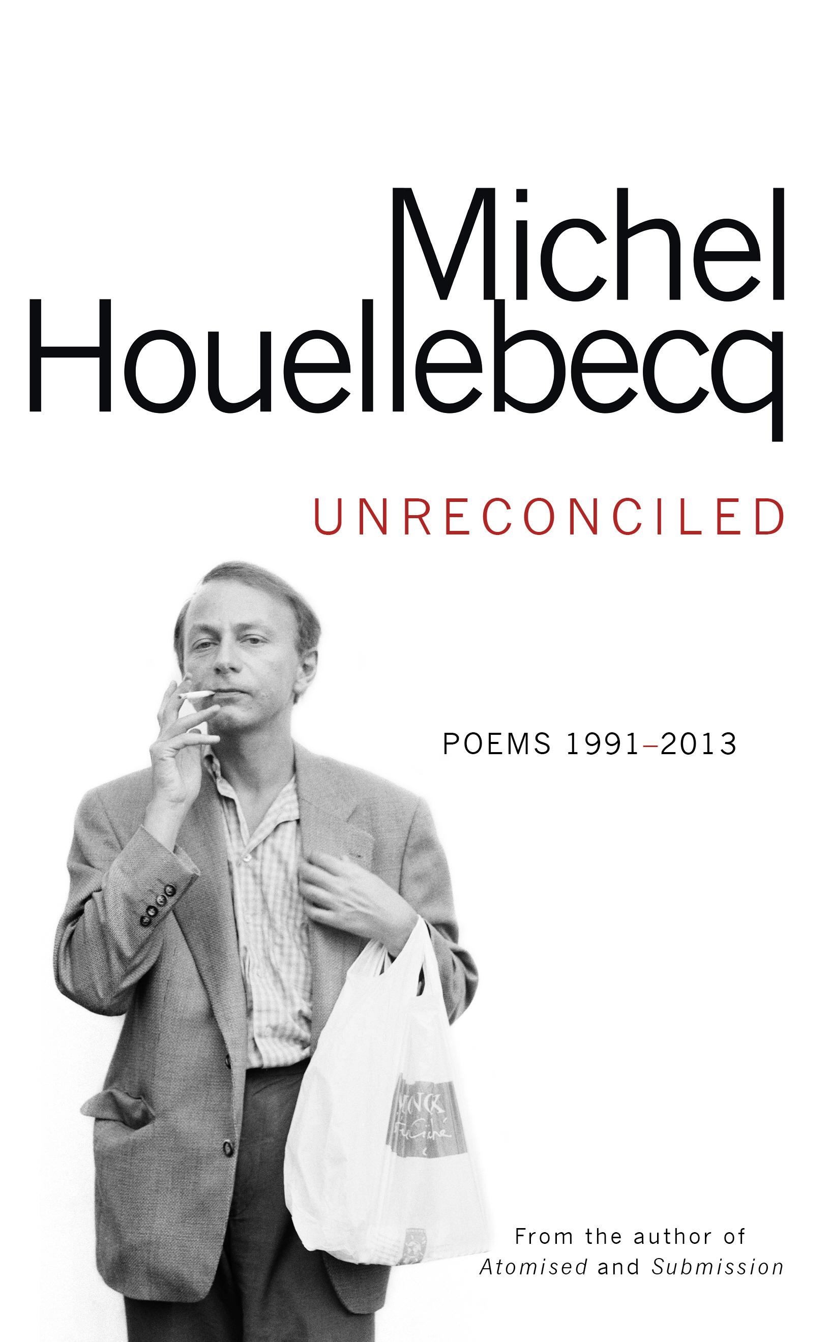 Sunday Book: Michel Houellebecq - Unreconciled: Poems 1991-2013