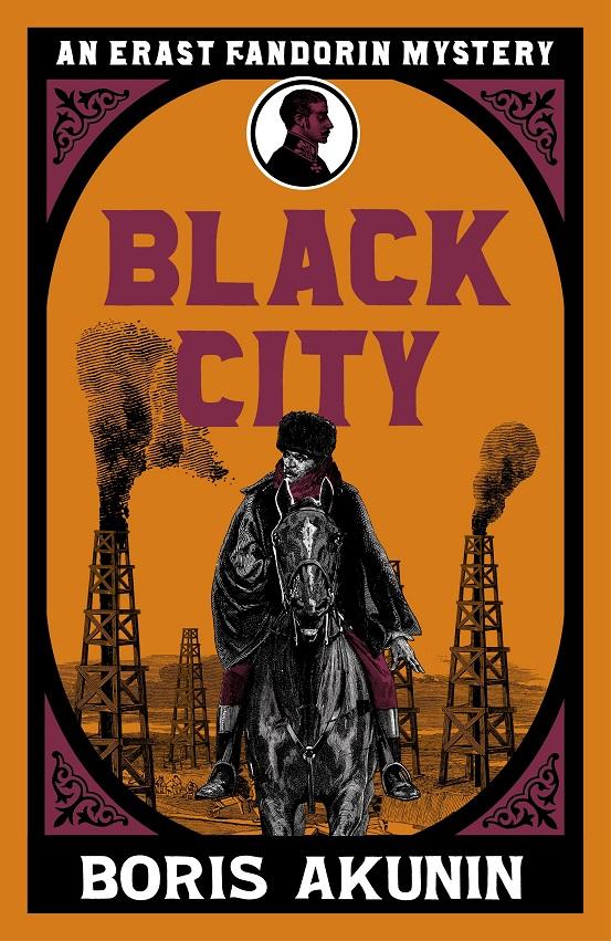 Boris Akunin: Black City review - a novel to sharpen the wits