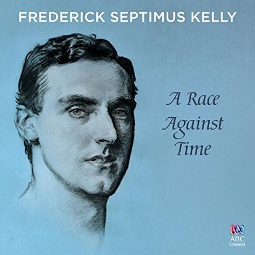 A Race Against Time: The Music of Frederick Septimus Kelly