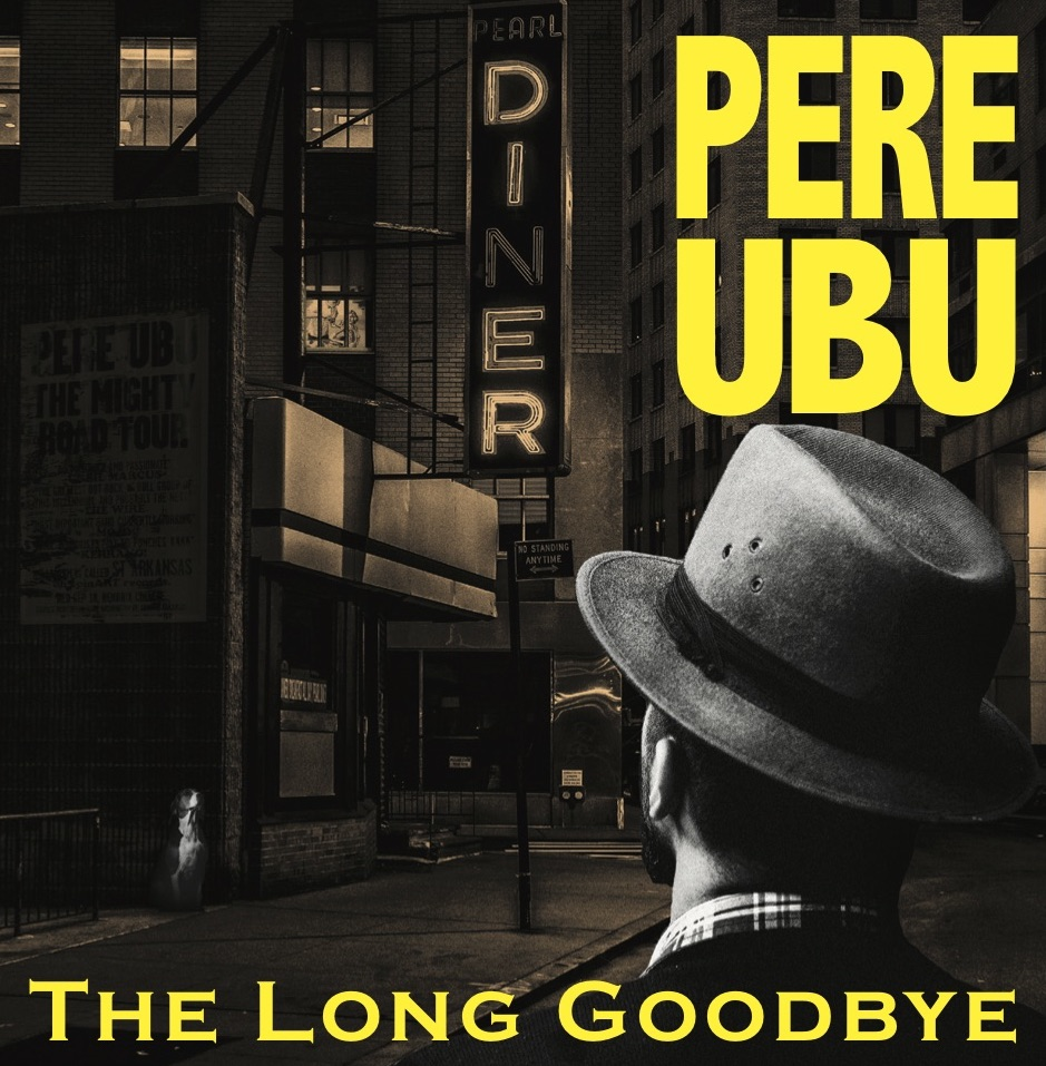Pere Ubu The Long Goodbye LP sleeve