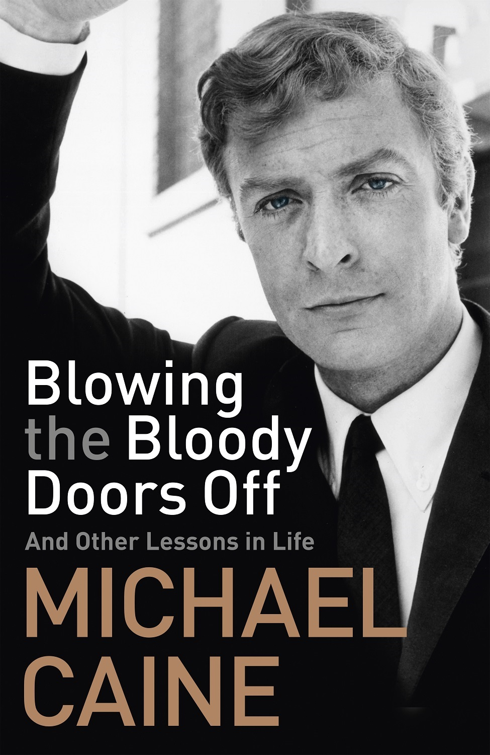 Michael Caine - Blow the Bloody Doors Off