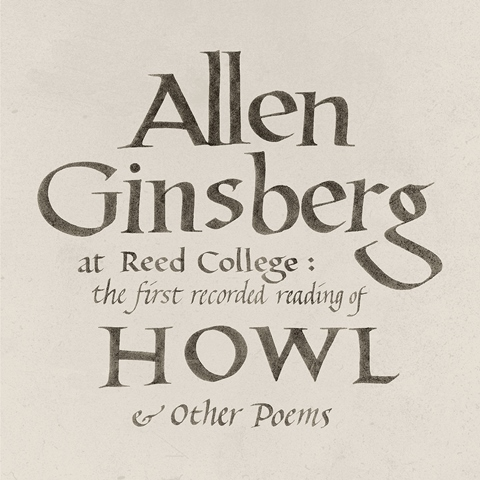 Allen Ginsberg At Reed College, The First Recorded Reading of Howl and Other Poems