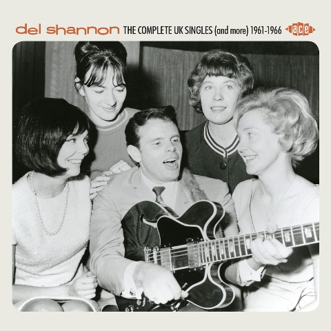 Del Shannon The Complete UK Singles and More (1961-1966)