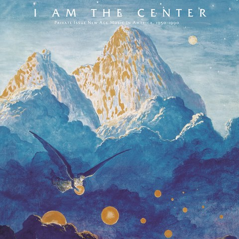 I am the Center – Private Issue New Age Music in America, 1950–1990