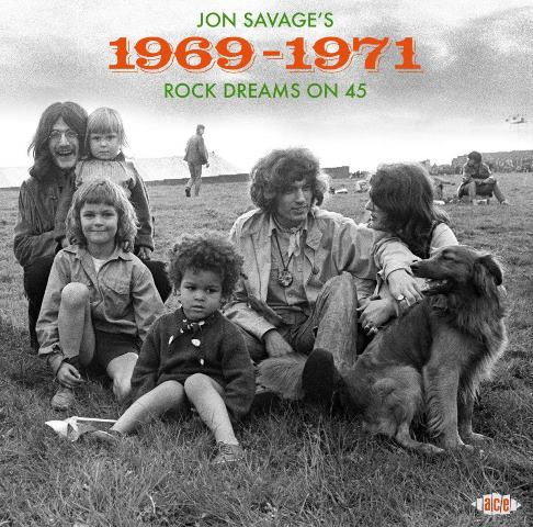 Jon Savage's 1969–1971 Rock Dreams on 45