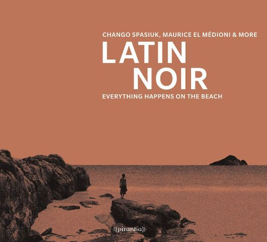 Latin Noir Everything Happens on the Beach