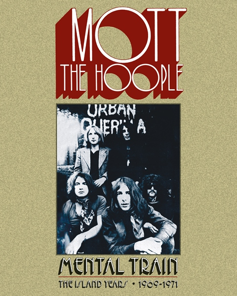 Mott The Hoople  Mental Train The Island Years 1969–1971