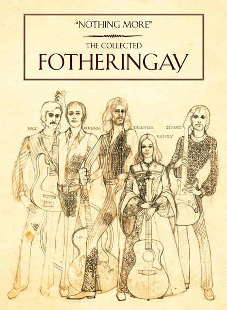 Nothing More – The Collected Fotheringay