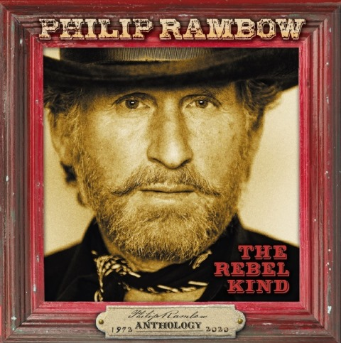 PHILIP RAMBOW  The Rebel Kind Anthology 1972-2020