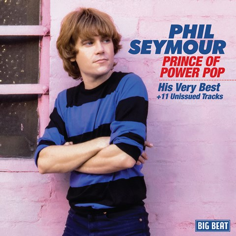 Phil Seymour Prince Of Power Pop His Very Best