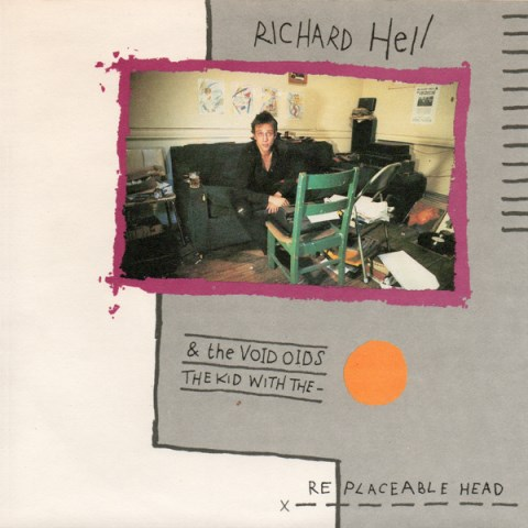 Richard Hell The Kid With the Replaceable Head