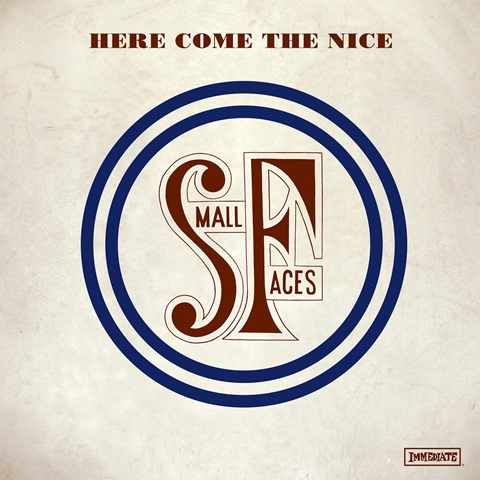 Small Faces Here Comes the Nice The Immediate Years