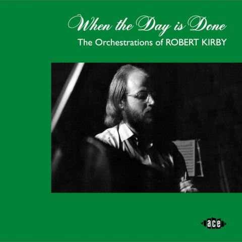 When The Day Is Done The Orchestrations Of Robert Kirby