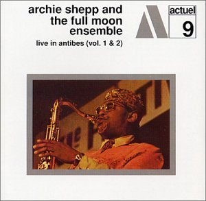 Archie Shepp and the Full Moon Ensemble Live in Antibes